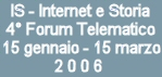 IS - Internet e Storia. 4� Forum telematico
